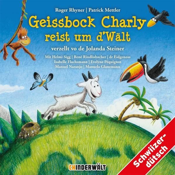 Geissbock Charly reist um die Welt (Hörbuch)