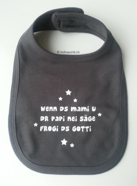 "Klettlatz bedruckt mit ""Wenn ds Mami u dr Papi nei säge frogi ds Gotti"""